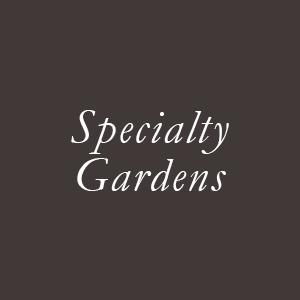 Specialty Gardens